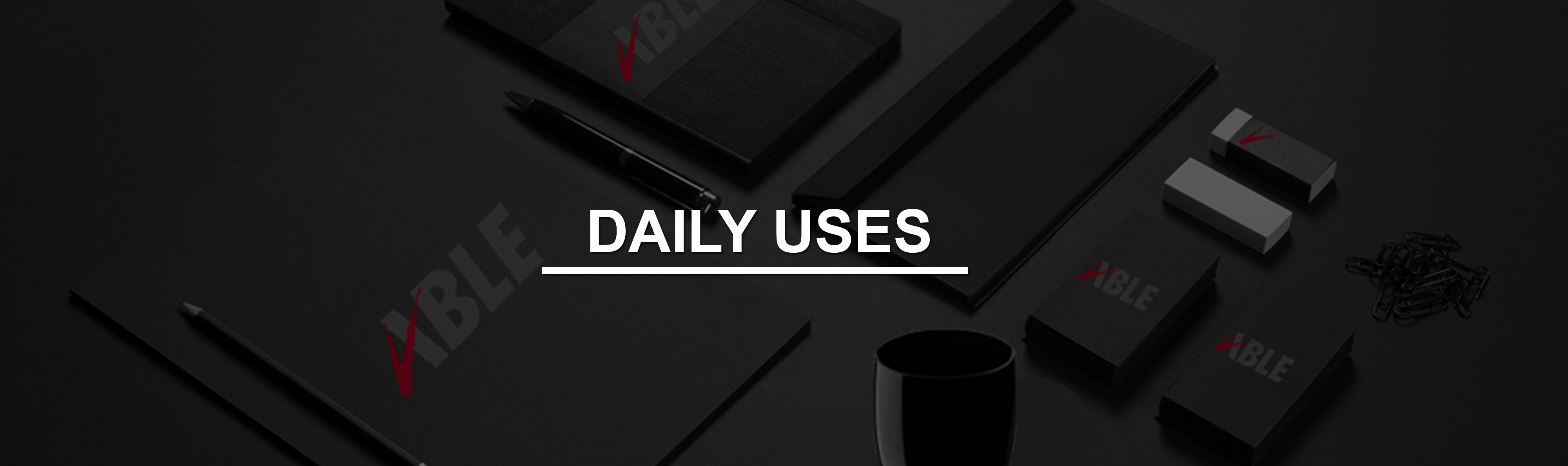 DAILY USES